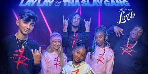 """LAY LAY W/THA SLAY GANG """"THE ALL THE WAY LIT UP TOUR """""""