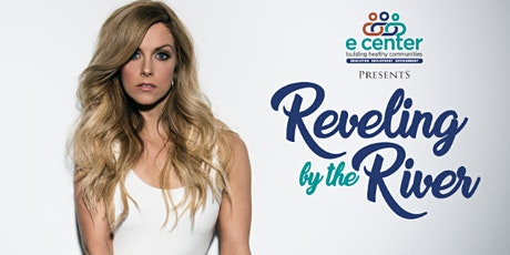 e Center Presents: Reveling by the River with Lindsay Ell and King Calaway tickets