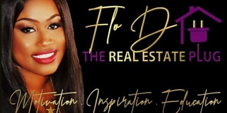 The *Exclusive* Real Estate Talk! w/ Flo-D tickets