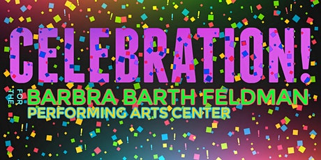 DATE TBD - Celebration! For the Barbra Barth Feldman Performing Arts Center tickets