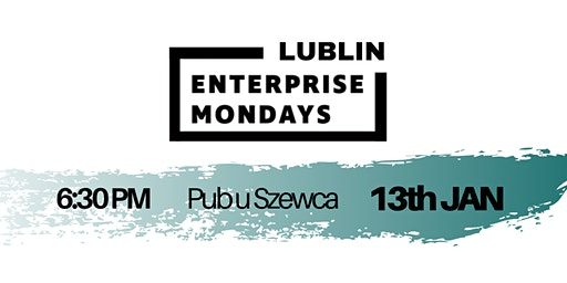 Lublin Enterprise Mondays #4