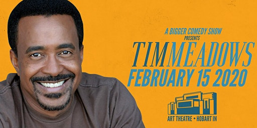 A Bigger Comedy Show Presents: Tim Meadows