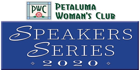 Petaluma Woman's Club Speakers Series 2020 tickets