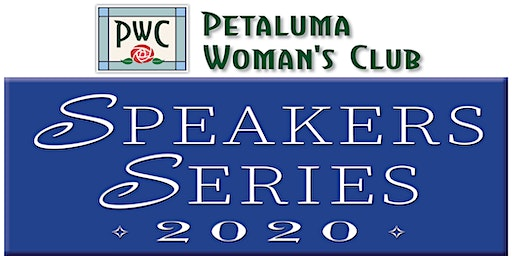 Petaluma Woman's Club Speakers Series 2020