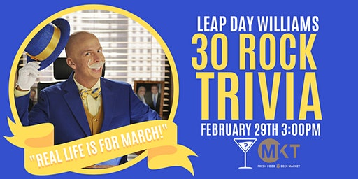 Leap Day Williams 30 Rock Trivia - Feb 29, 3pm - MKT
