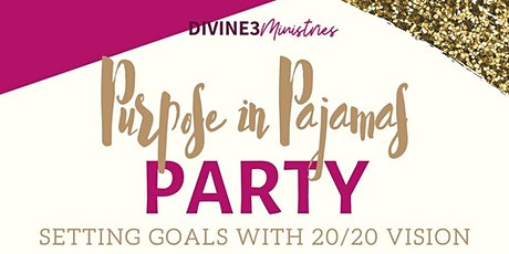 Purpose In Pajamas Party tickets