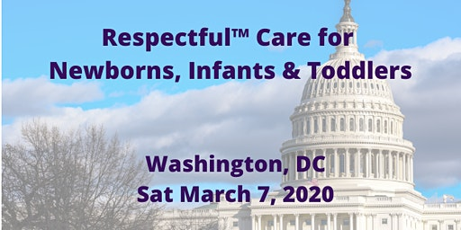 Respectful™ Care: Washington DC Sat 07 March 2020