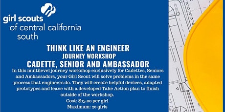 Think Like An Engineer - Cadette, Senior and Ambassador- Journey - Bakersfield tickets
