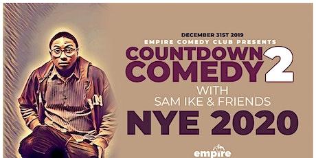 Countdown 2 Comedy 'NYE 2020 Showcase' w/ Sam Ike & Friends (EARLY SHOW) @ Empire Comedy Club tickets