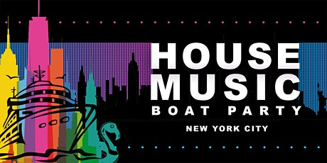 NYC #1 House Music Night - Dance Boat Party - Manhattan Yacht Cruise tickets