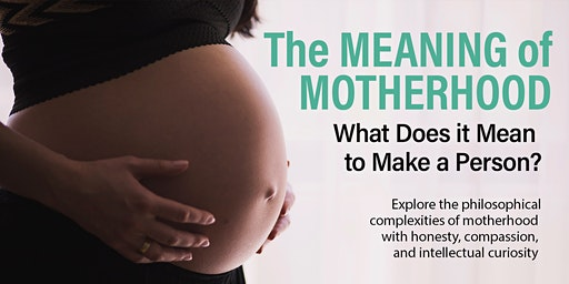The Meaning of Motherhood
