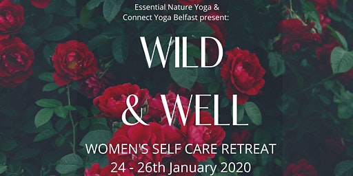 Wild and Well- Women's Self Care Retreat