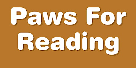 Paws For Reading- Love on a Leash Reading Program (Temporarily Suspended) tickets