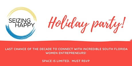 Seizing Happy - Holiday Party! tickets
