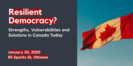 Resilient Democracy? Strengths, Vulnerabilities & Solutions in Canada Today tickets