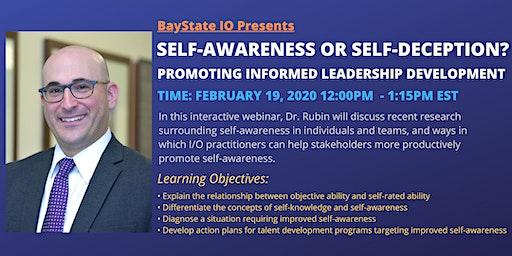 Self-Awareness or Self-Deception? Promoting Informed Leadership Development