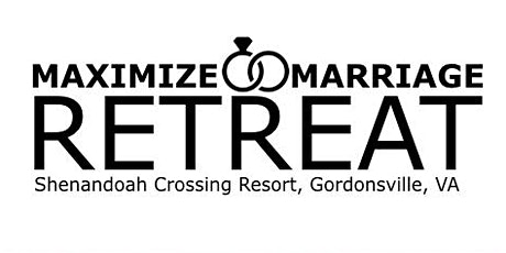 Maximize Marriage Retreat (Grp 1) tickets