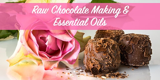 Raw Chocolate Making & Essential Oils