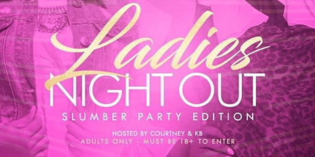 Ladies Night Out-Slumber Party Edition tickets
