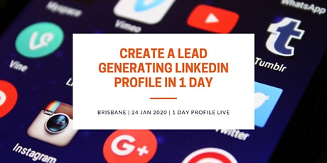 LinkedIn Training : Create A Lead Generating LinkedIn Profile in 1 Day tickets