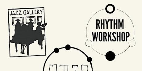 Rhythm Workshop @ The Jazz Gallery in February • Rhythmic Language • tickets