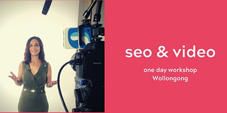 SEO & Video - One Day Workshop - Wollongong tickets