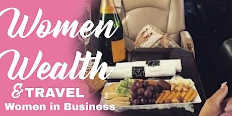 Women, Wealth, & Travel tickets