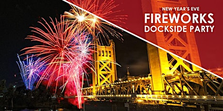 New Year's Eve Fireworks Dockside VIP Party - River City Queen - Sacramento tickets