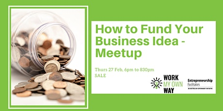 Funding Your Business Idea Meetup tickets