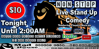THE NON STOP!! SAN DIEGO'S ONLY LIVE STAND UP COMEDY TILL 2AM SHOW