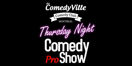 Thursday Night Comedy ( Comedy Club in Montreal ) Montreal ComedyVille tickets