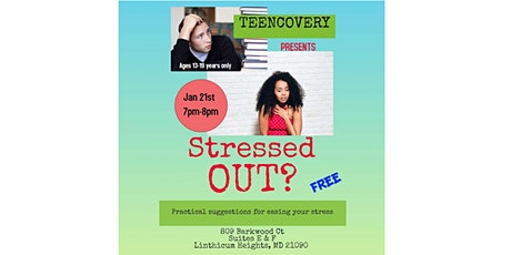 TEENCOVERY's Stressed Out? Practical Suggestions for Easing your Stress. tickets