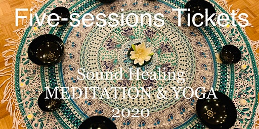 5-times tickets / GV for Sound Healing Meditation & Yoga 2020