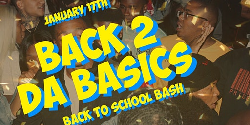 Back 2 Da Basics- Official Back To School Party