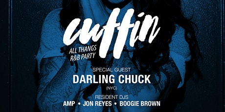 Cuffin: All Thangs R&B Party with guest DJ Darling Chuck (NYC) tickets