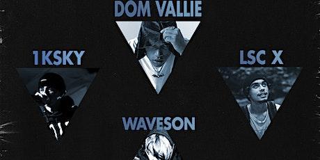 Evrvdav - Dom Vallie, 1KSky, LSC X & Waveson tickets
