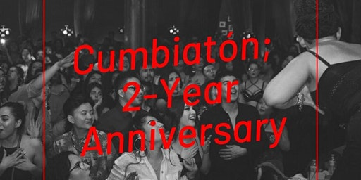 Cumbiaton; 2 Year Anniversary TICKETS AVAILABLE AT