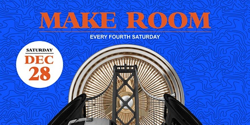 Make Room: FREE Hip Hop Party Every 4th Saturday in SF