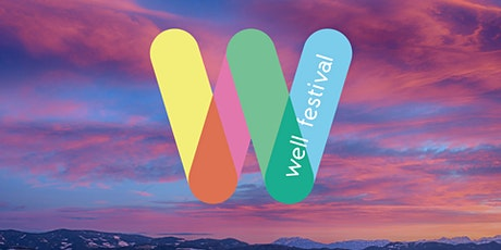 WELL festival Sussex. A celebration of wellbeing, & overall healthy living. tickets