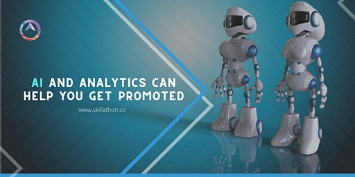 Learn how to use Ai and Analytics in your job to adapt to the Ai Revolution