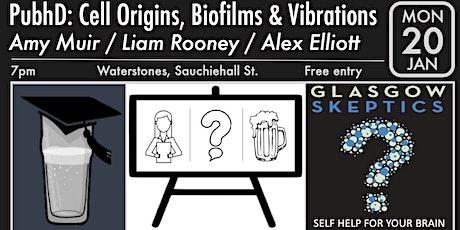 PubhD: Cell Origins, Biofilms & Vibrations tickets