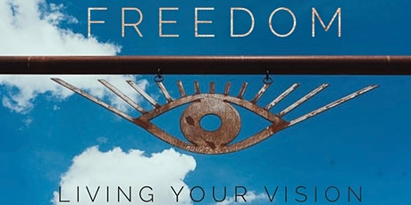 FREEDOM a retreat to Live your Vision tickets