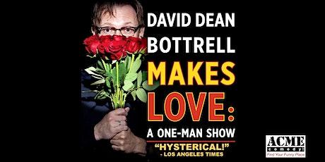 David Dean Bottrell Makes Love: A One-Man Show tickets