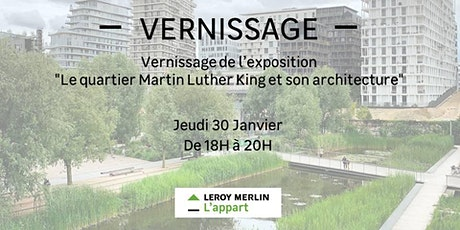 "Vernissage exposition ""Le quartier Martin Luther King et son architecture"" billets"