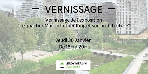 "Vernissage exposition ""Le quartier Martin Luther King et son architecture"""