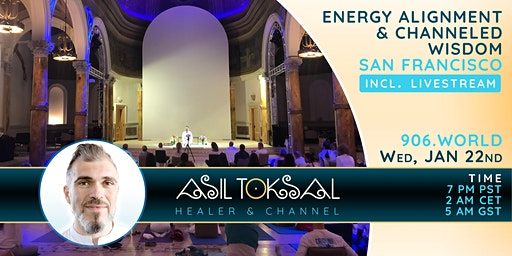 Energy Alignment & Channeled Wisdom with Asil Toksal - San Francisco