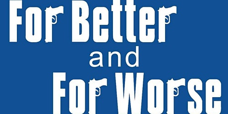 For Better & For Worse Comedy Wedding Show at Woodwinds tickets