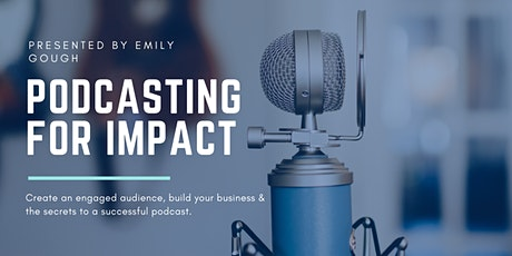 Podcasting for Impact tickets