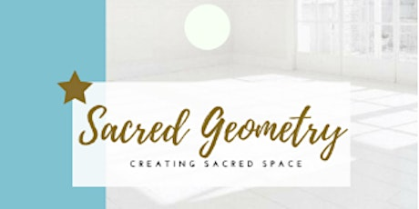 25TH JAN 2020 SACRED GEOMETRY ATTUNEMENT | CREATING SACRED SPACE tickets