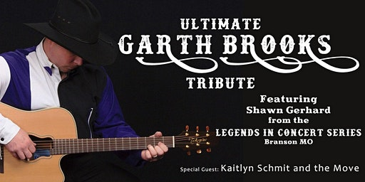 Ultimate Garth Brooks Tribute with special guest Kaitlyn Schmit